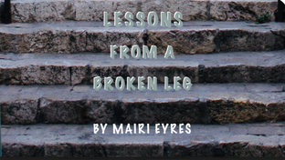 Lessons From A Broken Leg