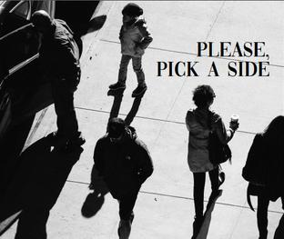 Please Pick a Side