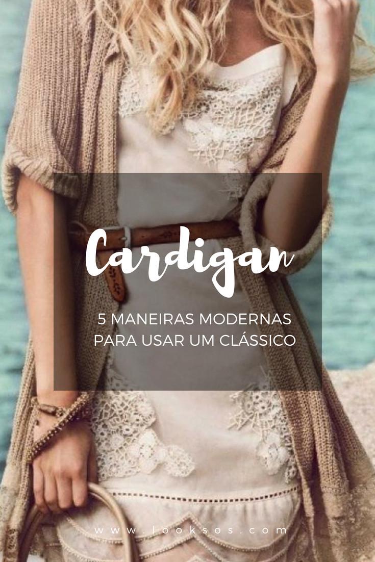 Cardigan: 5 maneiras modernas para usar um clássico cardigã