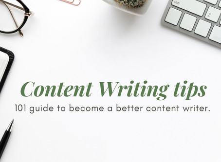 Content Writing 101 - 12 tips for better writing