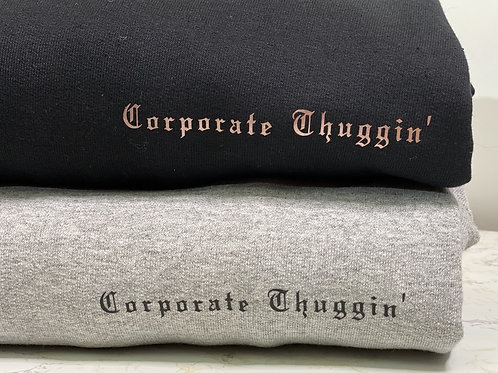 Unisex Corporate Thuggin' Crew Neck