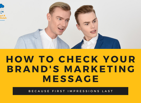 How To Check Your Brand's Marketing Message, Because First Impressions Last!