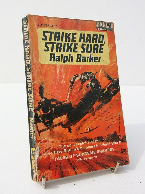 Strike Hard, strike sure Ralph Barker