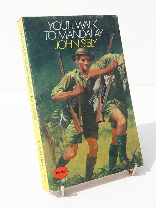 You'll Walk to Mandalay by John Sibly