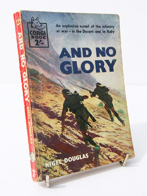 And No Glory by Nigel Douglas 1958