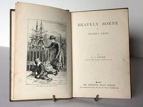 Bravely Born 1800s