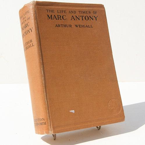 Mark Antony the Life and Times 1934