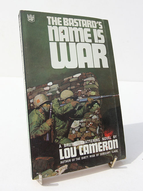 The Bastards Name is war by Lou Cameron