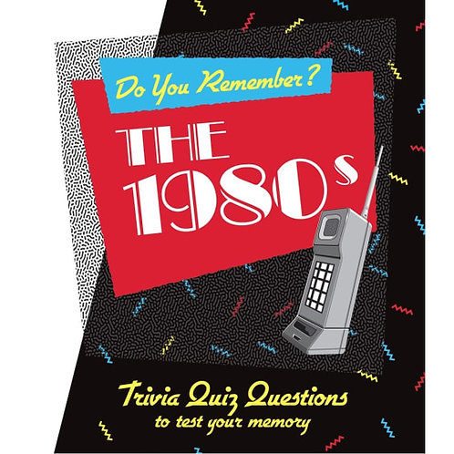 Do You Remember The 1980's?