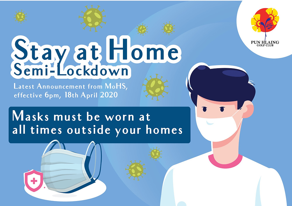 Stay at Home Semi-Lockdown Latest Announcement from MoHS, effective 6pm, 18th April 2020. Masks must be worn at all times outside your homes
