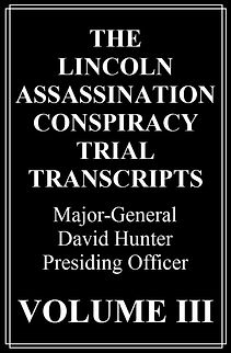 Trial, Murder, True crime, Court, Mystery, Famous trials, Lincoln trial transcripts, David E. Herold, Mary E. Surratt, Lewis Payne, George A. Atzerodt, Edward Spangler, Samuel A. Mudd, Samuel Arnold, Michael O'Laughlin, John Wilkes Booth, Ford Theater
