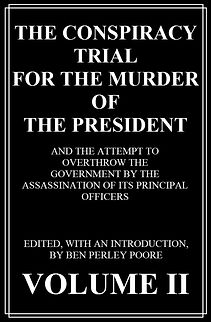 The Death of John Wilkes Booth, Lincoln Assassination Trial, The Lincoln Assassination, Lincoln court transcripts, Lincoln Conspiracy, Lincoln murder, Lincoln Assassination, Lincoln Assassination Conspiracy, Lincoln Assassination Trial, Benjamin Perley Poore