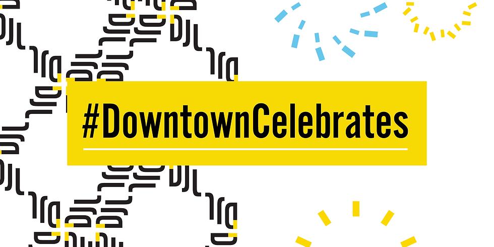 Downtown Celebrates