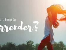 Surrender- Ways to live your life without control!