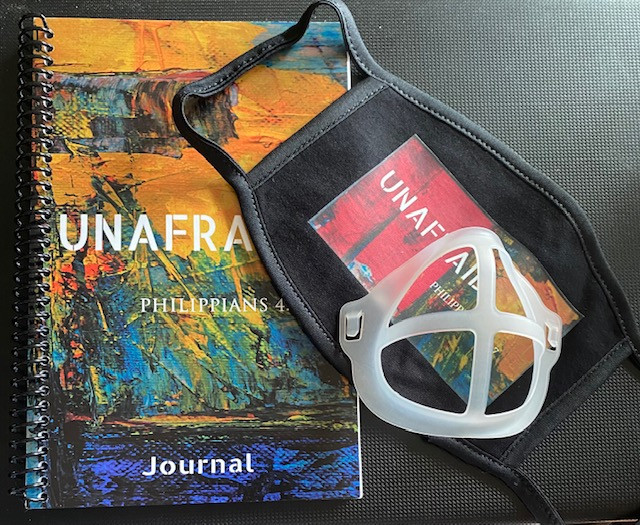 The Unafraid Journal includes space for your goals, challenges, action steps, accountability and notes.  While supplies we will include an Unafraid mask.