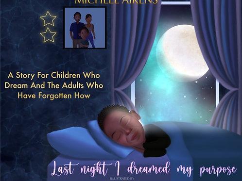 Last Night I Dreamed My Purpose (hardbound book)