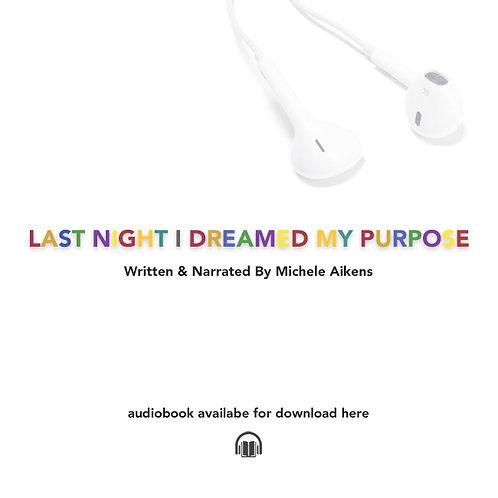 Last Night I Dreamed My Purpose