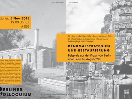 Denkmalstrategien und Restaurierung - Beispiele aus der Praxis von Berlin über Petra nach Angkor