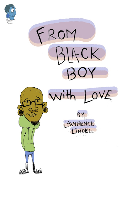 """From Black Boy with Love"" illustrated and written by Lawrence Lindell"