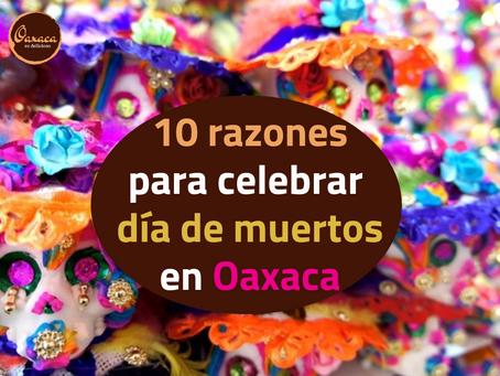 10 razones para celebrar día muertos en Oaxaca