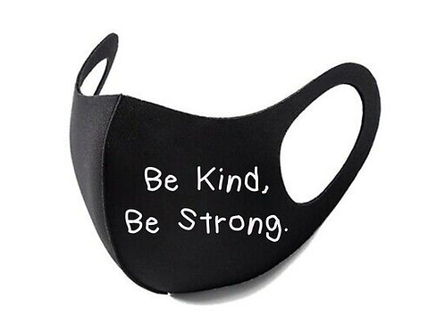 Be Kind, Be Strong.