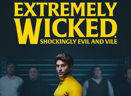 Extremely Wicked, Shockingly Evil and Vile: Film Review
