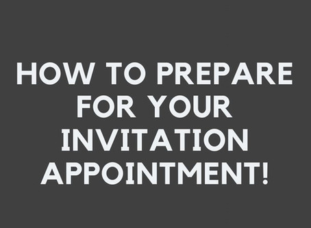 Preparing for your Invitation Appointment