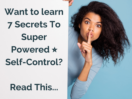 ⭐Want To Learn The 7 Secrets Of Super Powered Self Control?