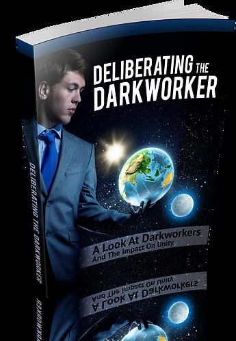 Deliberating The Darkworker