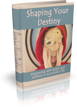 Shaping Your Destiny