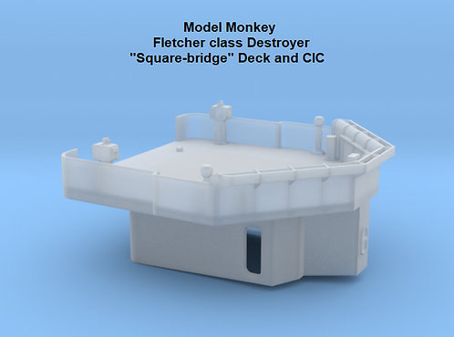 "1/72 Fletcher ""Square Bridge"" Deck and CIC"