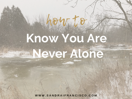 How to Know You Are Never Alone