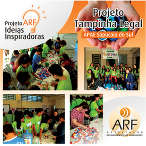 Projeto ARF Ideias Inspiradoras: APAE/RS - Tampinha Legal -                                  Como um