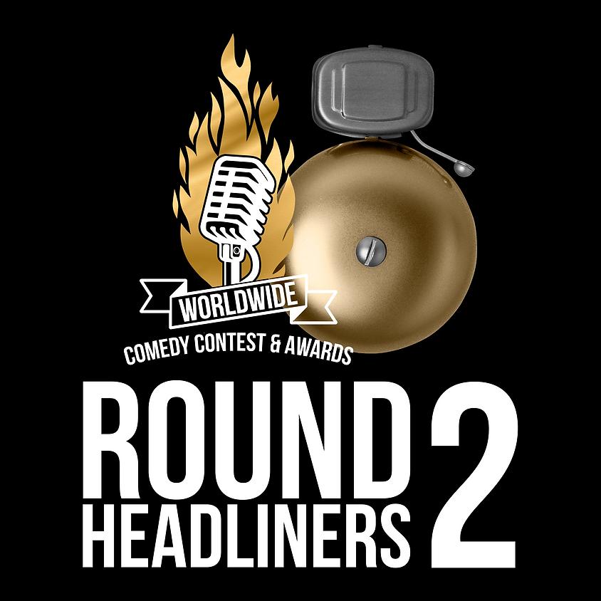 Round 2 (Headliners)