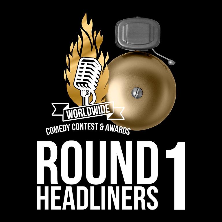Round 1 (Headliners)