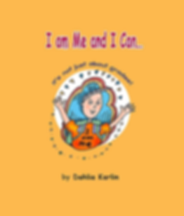 I am Me and I Can... By Dahlia Karlin   I am Me and I Can...