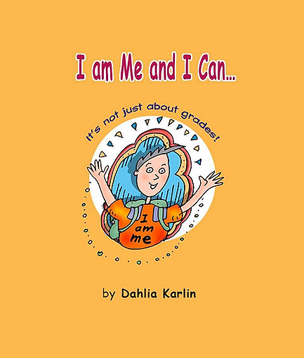 I am Me and I Can... By Dahlia Karlin | I am Me and I Can...