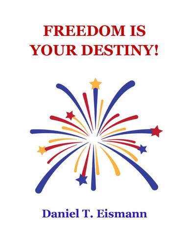 Freedom Is Your Destiny!