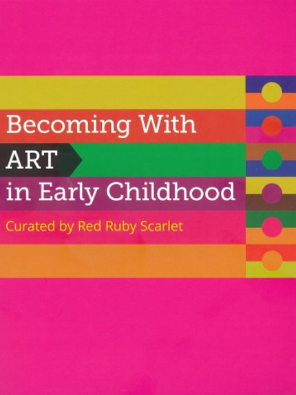 Becoming with Art in Early Childhood