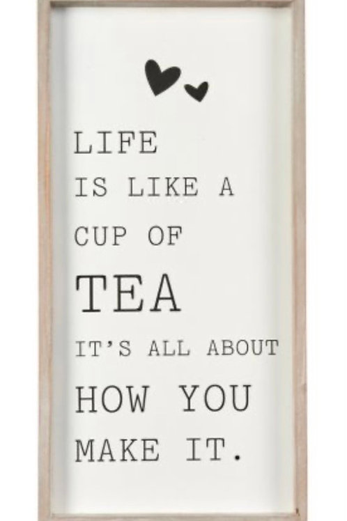 Life is a cup of tea plaque