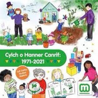 Cylch o Hanner Canrif 1971- 2021
