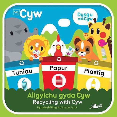 Ailgylchu gyda Cyw