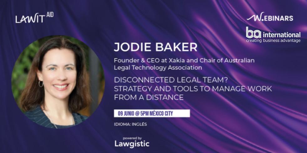 JODIE BAKER - Disconnected Legal Team?