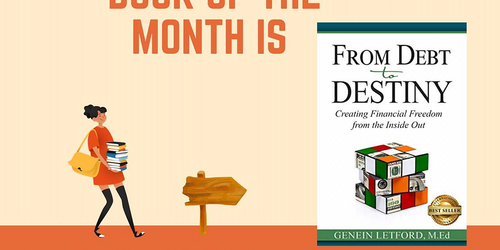 """The book of the month is """"From Debt to DESTINY"""" - Genein Letford"""