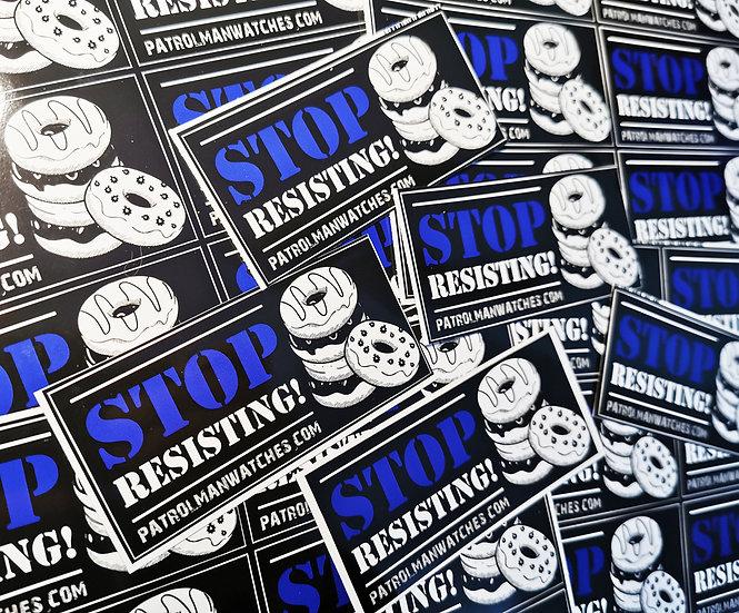 'Stop resisting' sticker!