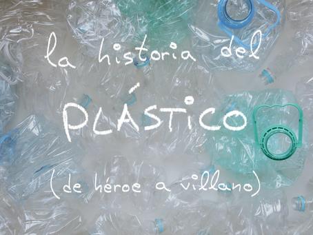 La historia del plástico (de héroe a villano)