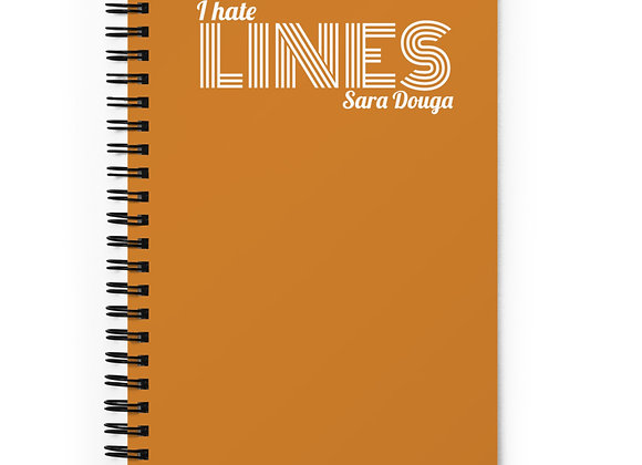 """I hate LINES"" Spiral notebook"
