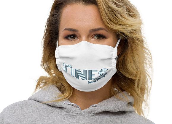 """I hate LINES"" Premium face mask"