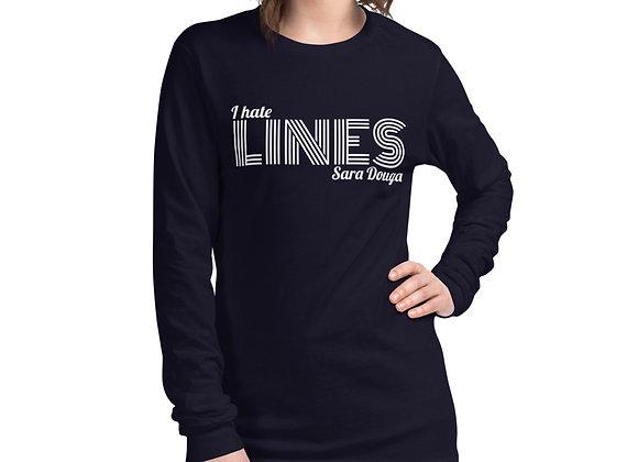 """""""I hate LINES"""" Unisex Long Sleeve Tee"""