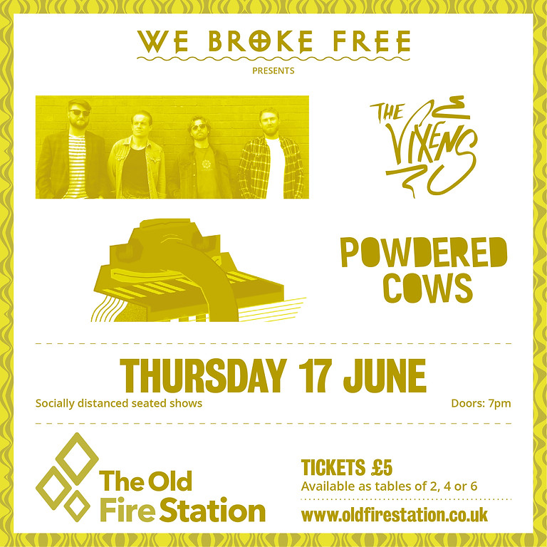 We Broke Free presents The Vixens & Powdered Cows